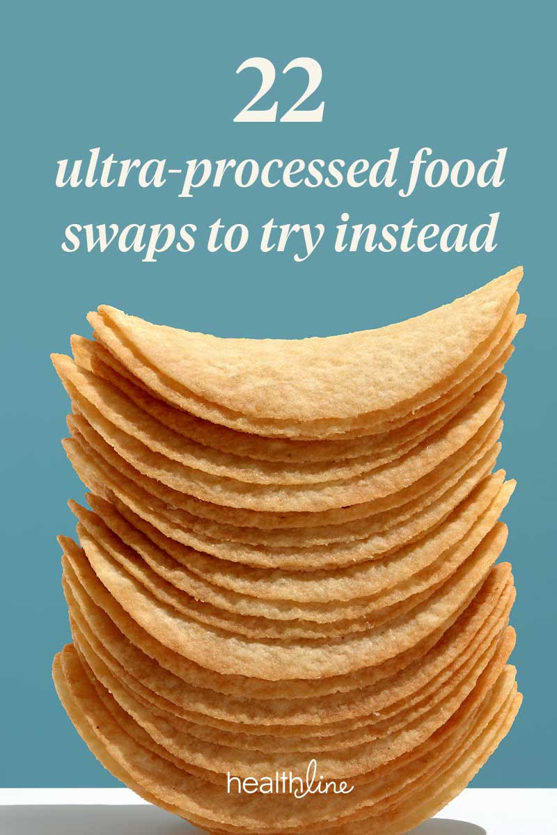 11 Ultra-Processed Foods to Avoid and 22 Healthier Swaps You