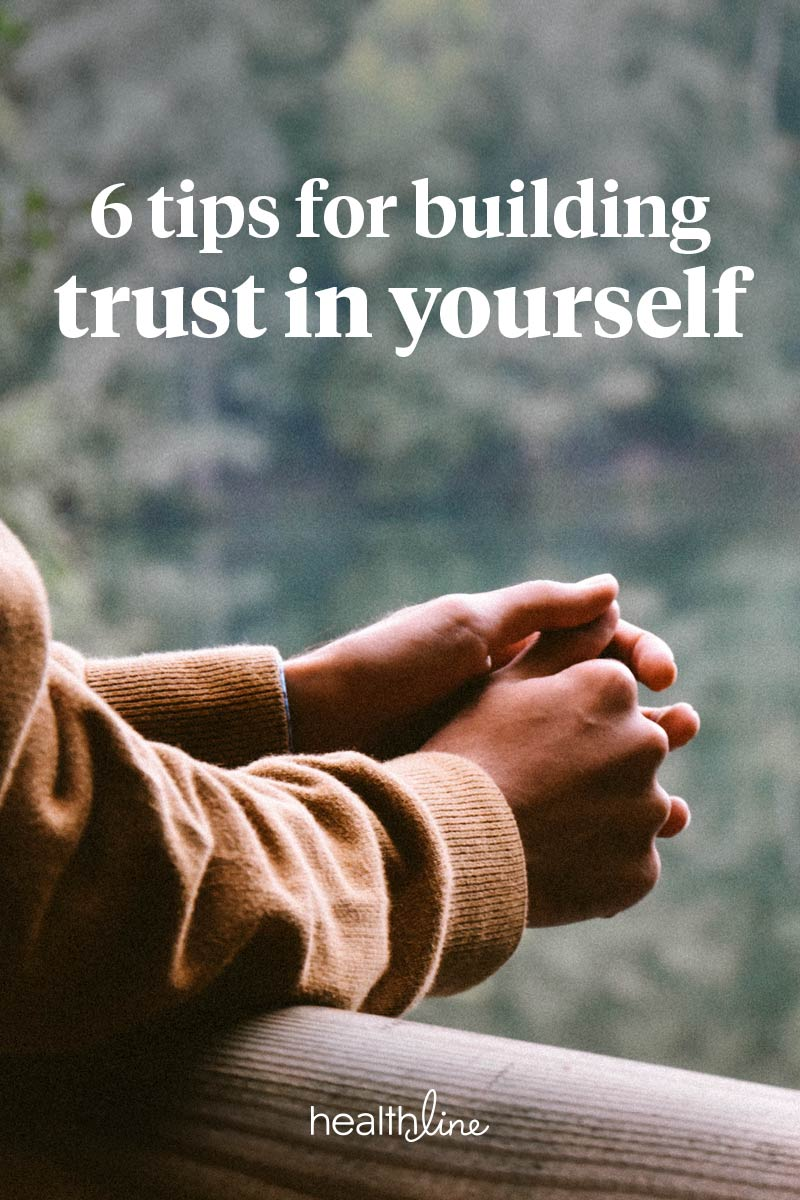 Trusting Yourself 6 Tips to Build It