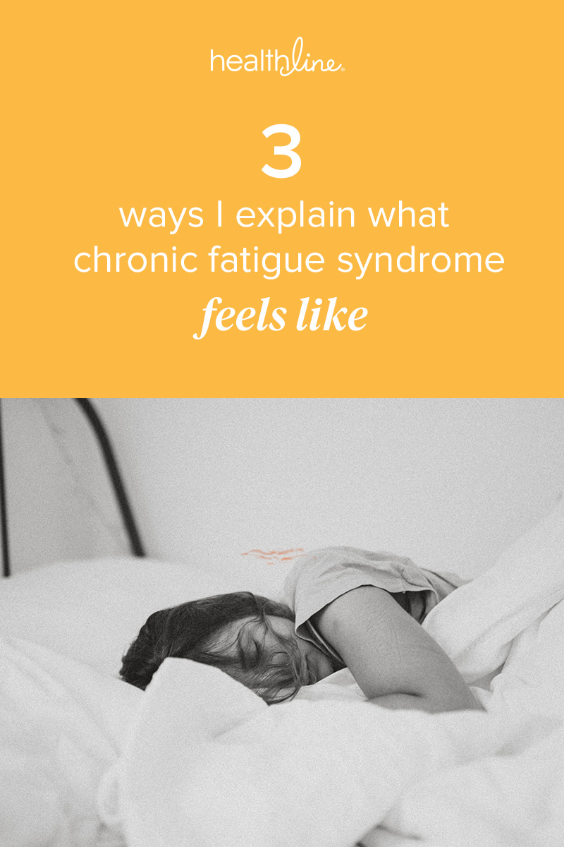 More Than Tired 3 Ways To Explain What Chronic Fatigue Is Really Like