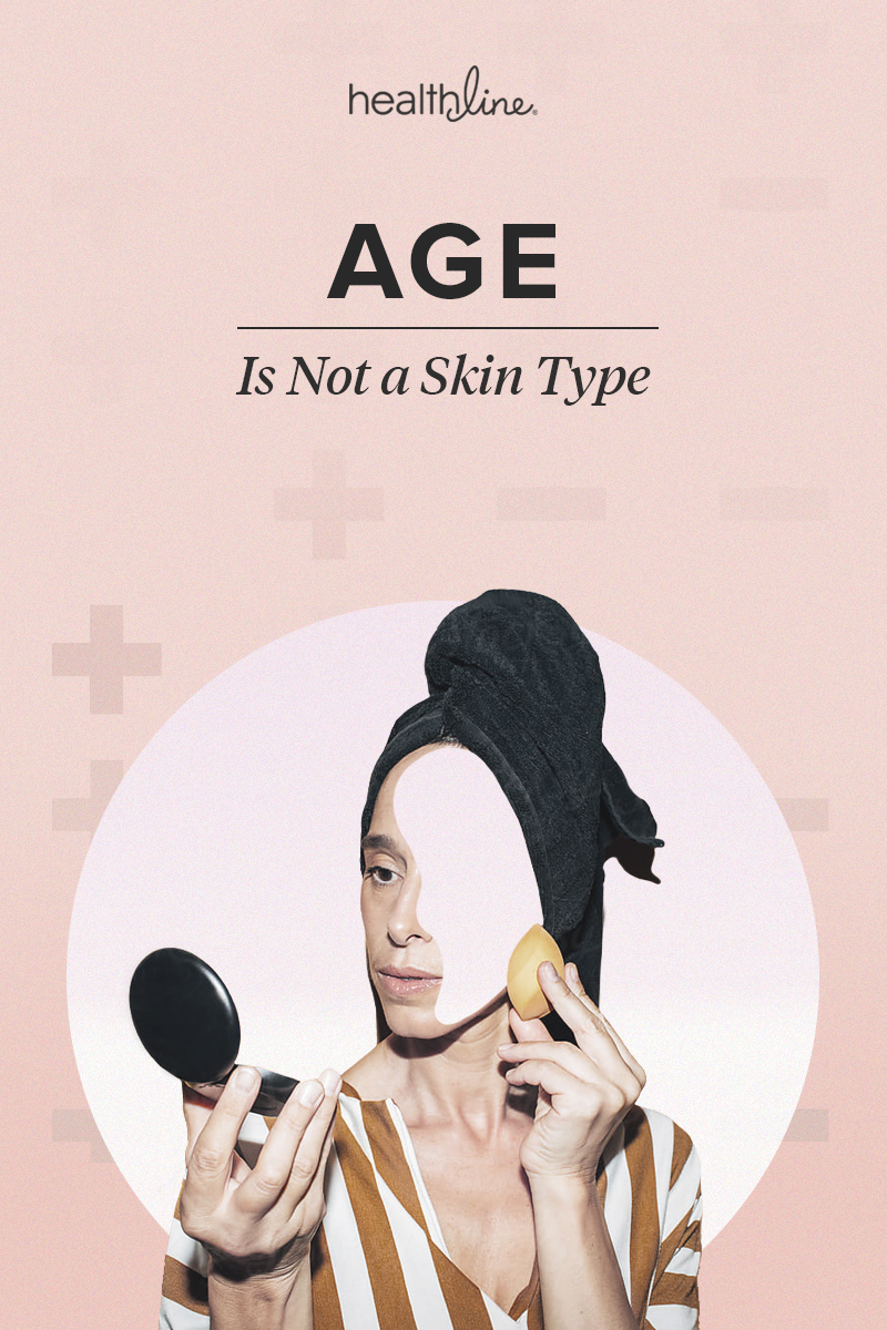 The Myth of Mature Skin: Age Is Not a Skin Type