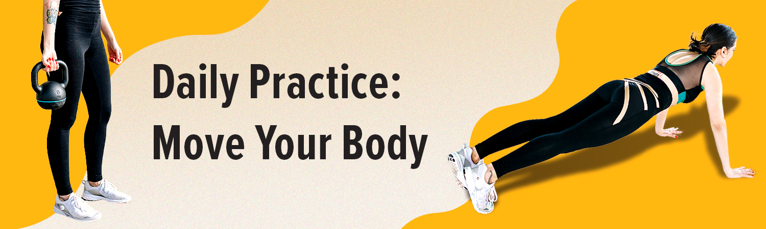 Daily Practice: Move Your Body