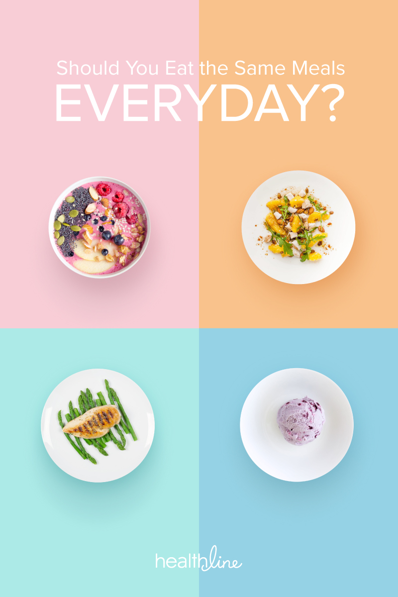 Is It Good or Bad to Eat the Same Foods Every Day?
