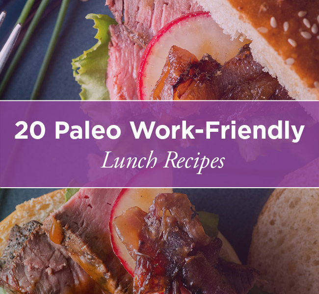 20 paleo work friendly lunch recipes
