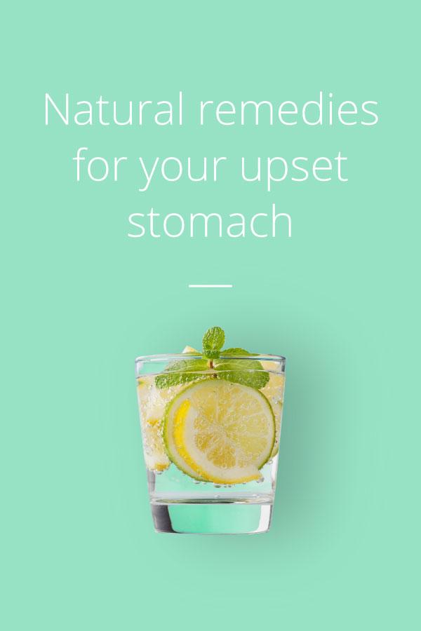 Upset Stomach 7 Natural Remedies