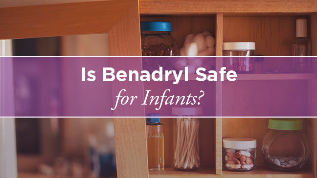 Benadryl For Infants Is It Safe