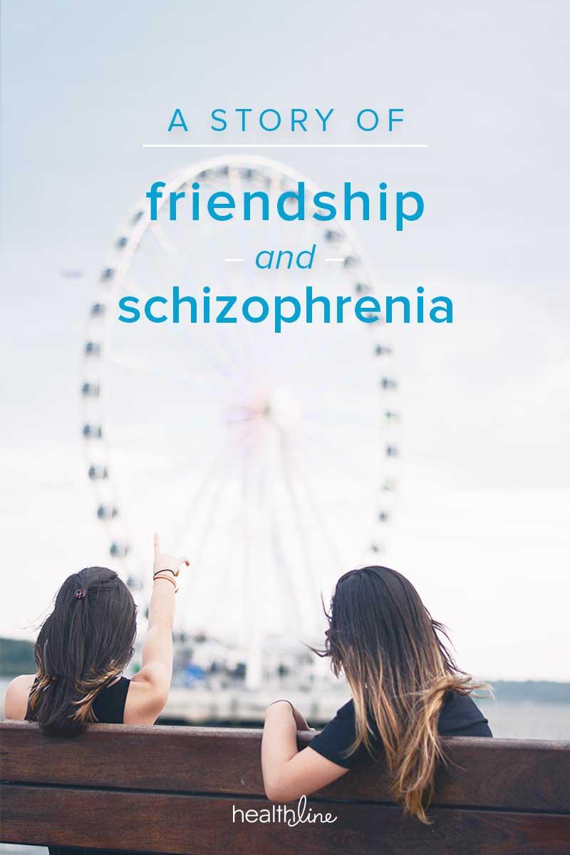 A Story of Friendship and Schizophrenia