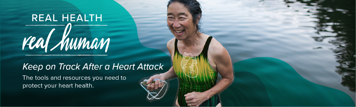 Real Health Real Human: Keep on Track After a Heart Attack