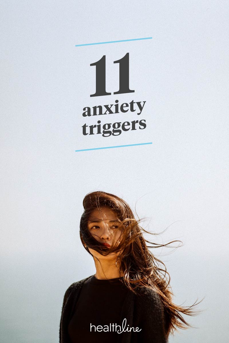 Anxiety May Heighten Social >> 11 Anxiety Triggers And How To Identify And Manage Them